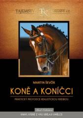 Tajemství kresby - koně a koníčci (Martin Ševčík)