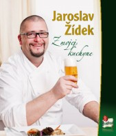 Jaroslav Židek Z MOJEJ KUCHYNE