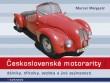 Československé motorarity dálníky, tříkolky, vozítka a jiné zajímavosti